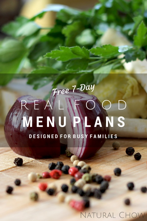 Free 7-Day Real Food Menu Plans | Natural Chow