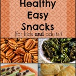 40 Healthy Easy Snacks {for kids and adults!}
