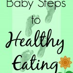 Baby Steps for Healthy Eating