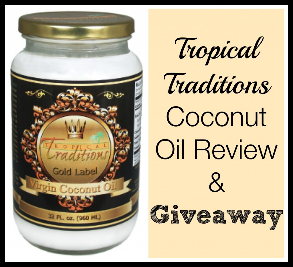 Tropical Traditions Coconut Oil Review and Giveaway | Natural Chow | http://naturalchow.com