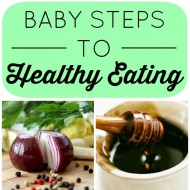 Baby Steps to Healthy Eating #3
