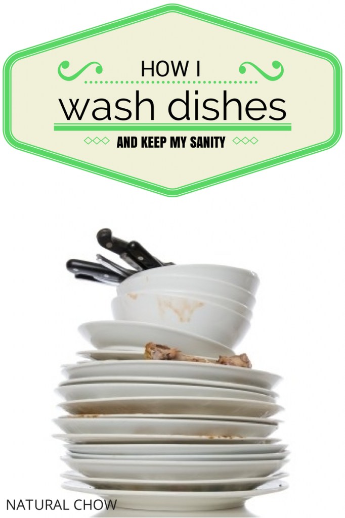 How I Wash Dishes (And Keep my Sanity) | Natural Chow | http://naturalchow.com