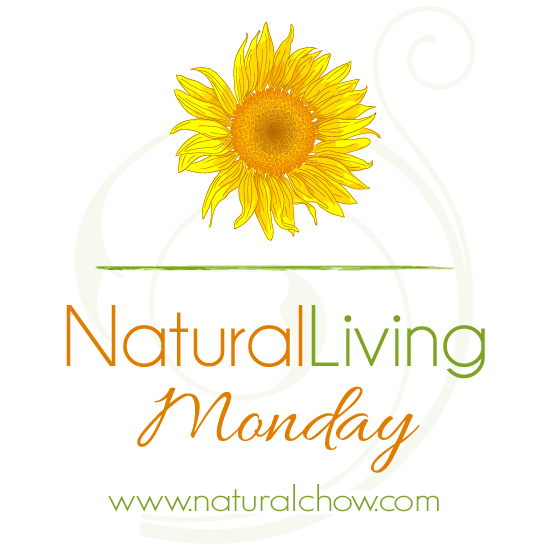Natural Living Monday | Natural Chow