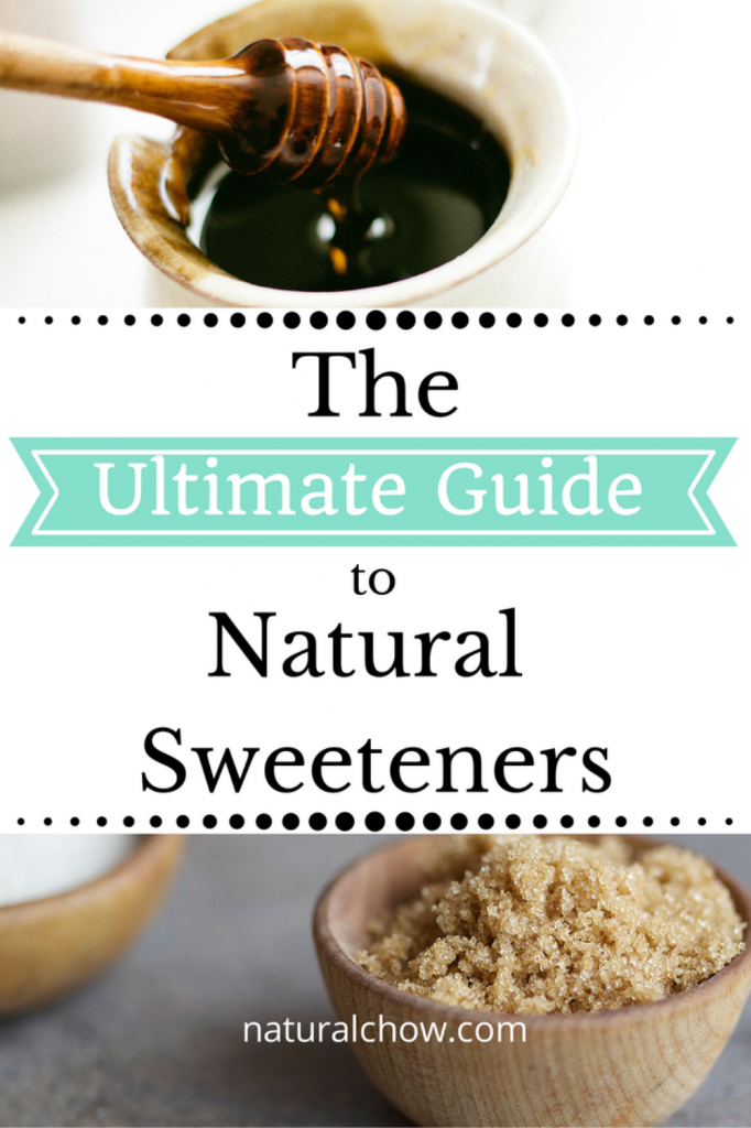 The Ultimate Guide to Natural Sweeteners | Natural Chow | http://naturalchow.com