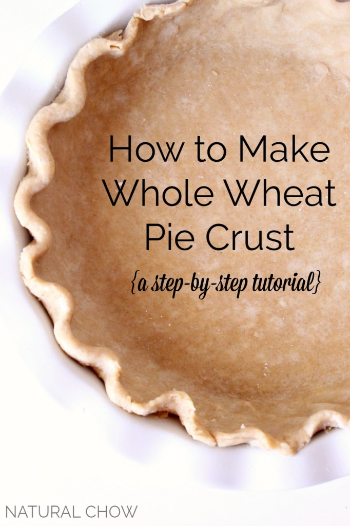 How to Make Whole Wheat Pie Crust | Natural Chow | http://naturalchow.com