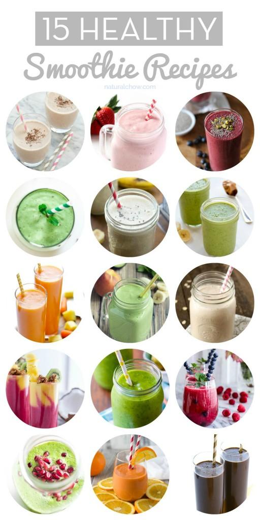 15 Healthy Smoothie Recipes // Natural Chow // 15 simple, quick, and healthy smoothies to start your day out right! #smoothie #healthy #recipe #loseweight via @margaretdarazs