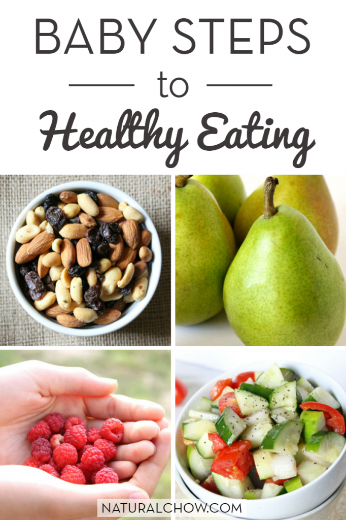 Baby Steps to Healthy Eating | Natural Chow via @margaretdarazs #healthy #health #food http://naturalchow.com