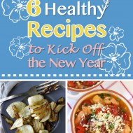 6 Healthy Recipes to Kick Off the New Year