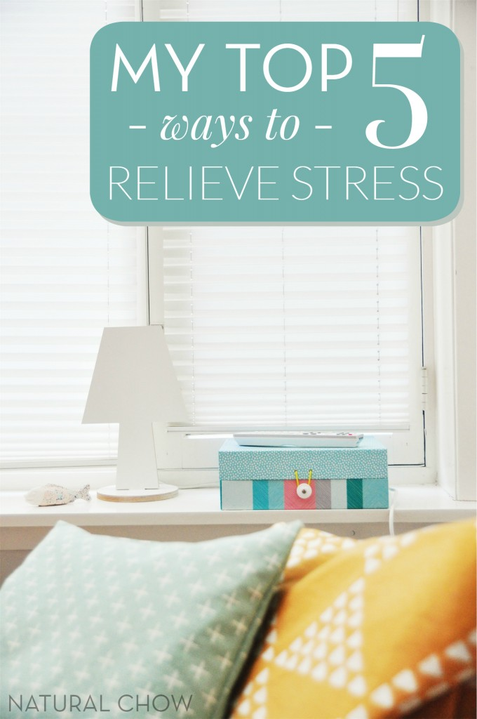 My Top 5 Ways to Relieve Stress | Learn my best kept secrets for handling stress naturally! | Natural Chow